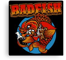 It's A Badfish Canvas Print