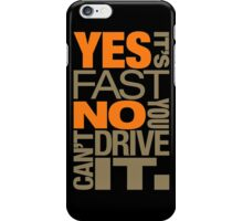 Yes it's fast No you can't drive it (4) iPhone Case/Skin