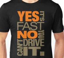 Yes it's fast No you can't drive it (4) Unisex T-Shirt