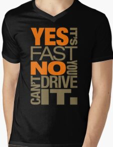 Yes it's fast No you can't drive it (4) Mens V-Neck T-Shirt