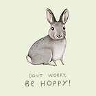 Don't Worry Be Hoppy by Sophie Corrigan