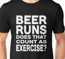 Beer Runs - does that count as exercise? Unisex T-Shirt