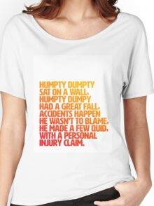 Humpty injury claim Women's Relaxed Fit T-Shirt