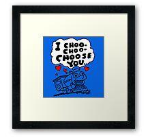 I Choo - Choo - Choose You Framed Print