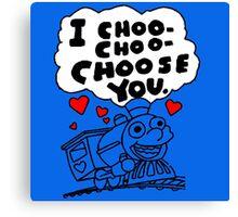 I Choo - Choo - Choose You Canvas Print