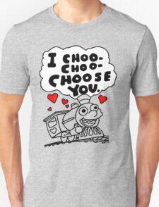 I Choo - Choo - Choose You Unisex T-Shirt