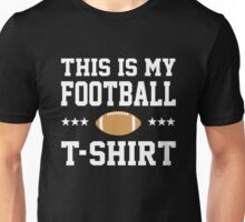 This is my football t-shirt Unisex T-Shirt