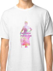 Hey Missy You so Fine Classic T-Shirt