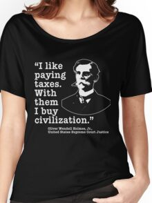 I Like Paying Taxes Oliver Wendell Holmes Women's Relaxed Fit T-Shirt
