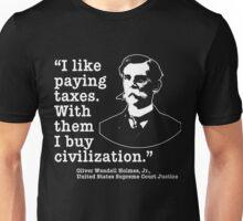 I Like Paying Taxes Oliver Wendell Holmes Unisex T-Shirt