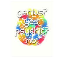 Genius? Yes. Art Print