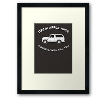 Drink apple juice 'cause OJ will kill you Framed Print