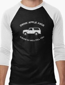 Drink apple juice 'cause OJ will kill you Men's Baseball ¾ T-Shirt