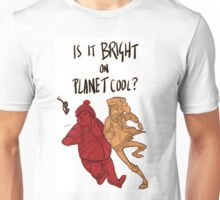 is it bright on Planet Cool? Unisex T-Shirt