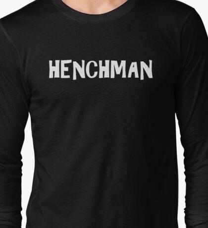 HENCHMAN Long Sleeve T-Shirt
