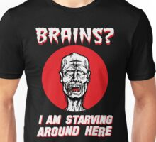 Brains? I'm Starving Zombie Unisex T-Shirt