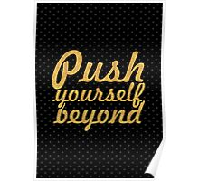 Push yourself... Motivational Quotes Poster