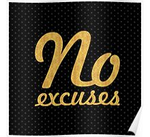 No excuses... Motivational Quotes (Square) Poster