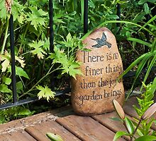 There Is No Finer Thing Than The Joy A Garden Brings by Sandra Foster