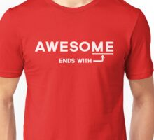 Awesome ends with me Unisex T-Shirt