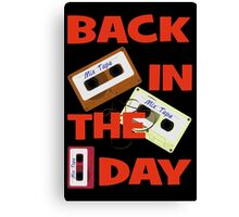 Back In The Day - Retro Cassette Mixtape Canvas Print
