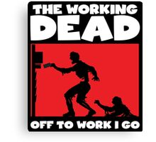 The Working Dead Zombies Canvas Print