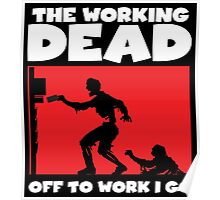 The Working Dead Zombies Poster
