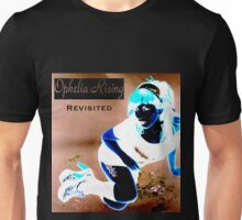 Ophelia Rising Revisited Unisex T-Shirt
