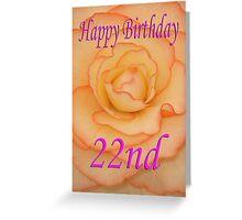 Happy 22nd Birthday Flower Greeting Card