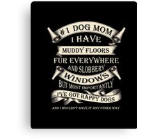 Dogs - Number One Dog Mom. I Have Muddy Floors, Fur T-shirt Canvas Print