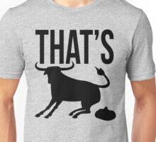 That's Bull Unisex T-Shirt