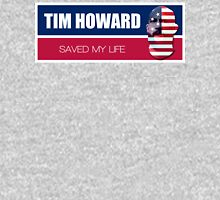 Tim Howard saved my life Unisex T-Shirt