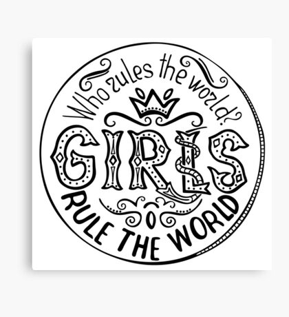 Who rules the world?  Feminism quote. Feminist saying.  Canvas Print