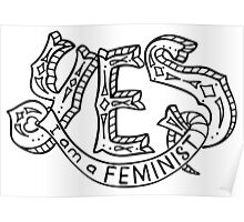 Yes, I am a feminist.  Feminism quote, Poster