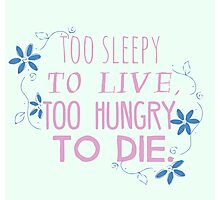 too sleepy to live, too hungry to die #2 Photographic Print