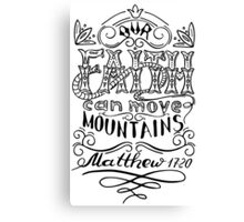 Our faith can move mountains. Inspirational and motivational quote. Canvas Print