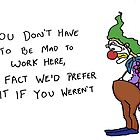 You don't have to be mad. . . by TheKingLobotomy