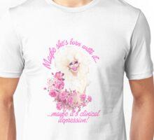 CLINICAL DEPRESSION! - Trixie Mattel Unisex T-Shirt