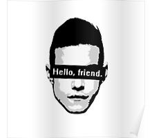 "Elliot Alderson: ""Hello, friend"" (Mr. Robot) Poster"
