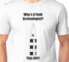 Field Archeologist Guy Unisex T-Shirt
