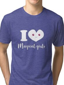 I love magical girls Tri-blend T-Shirt