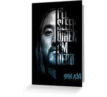 Steve Aoki Shirt - I ll Sleep When I m Dead - dj - festival - tomorrowland - new Greeting Card
