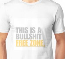 This is a bullshit free zone Unisex T-Shirt