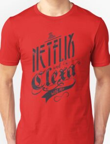 Netflix and Clexa - Black Unisex T-Shirt