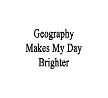 Geography Makes My Day Brighter  by supernova23
