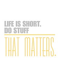 Life is short do stuff that matters. Photographic Print