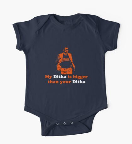 My Ditka Is Bigger Than Your Ditka One Piece - Short Sleeve