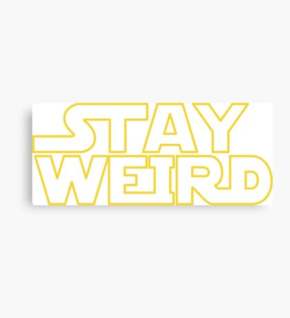 STAY WEIRD - for DARK Canvas Print