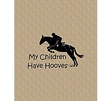 My Children Have Hooves Horse  Photographic Print