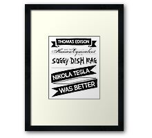 Tesla's Better - Plain Dark Framed Print